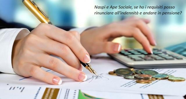 Aderire alla pensione anticipata Ape Sociale rinunciando all'indennità di disoccupazione Naspi e attendere i tre mesi richiesti, è possibile?