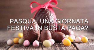 Festività Pasquali in busta paga