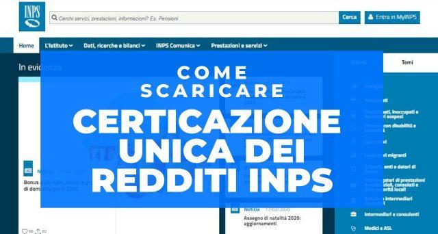 Come scaricare la Certificazione Unica 2020 per pensionati e assicurati. Modalità di accesso al sito Inps e canali alternativi.