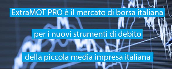 Collocati su ExtraMot PRO più di 100 obbligazioni italiane per oltre 5 miliardi di euro. Elenco completo e codici Isin di ogni titolo