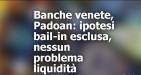 Veneto Banca - Popolare Vicenza: se non sarà bail in, poco ci manca