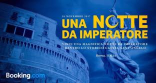 E' partito il concorso Una notte da imperatore a Castel Sant'Angelo di Booking, che permette di vincere una visita guidata con cena stellare nel Mausoleo di Adriano.