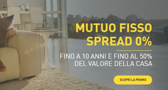"""La super offerta di Che Banca è """"Mutuo fisso Spread 0%"""": fino a 10 anni e fino al 50% del valore della casa."""