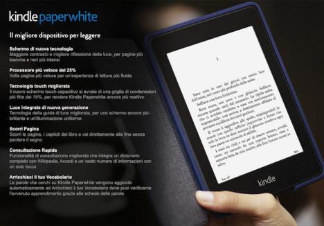 Amazon presenta il nuovo Kindle Paperwhite: caratteristiche tecniche migliorate rispetto al modello precedente e prezzo accessibile a tutti. Il Kindle Paperwhite 2013 già pre-ordinabile su Amazon. Diamo un'occhiata alle funzionalità dell'eReader più venduto al mondo e scopriamo come ne ha parlato la critica.