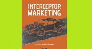 Interceptor Marketing, di Benedetto Motisi, è un'ottima guida per collegare un'esigenza o un problema a una sua soluzione attraverso gli strumenti del web marketing e e. Perché è utile leggerlo? Lo spieghiamo in questa recensione.