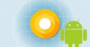Android O ufficializzato da Google: prima beta, novità e come installarlo sui dispositivi compatibili