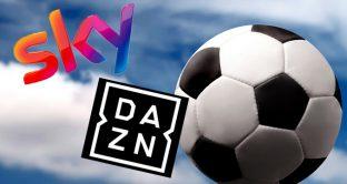 DAZN e Sky, ecco quali partite trasmetteranno due emittenti